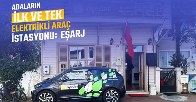 Adalar'ın ilk elektrikli araç şarj istasyonu Eşarj