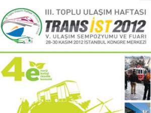 """""""TRANSİST 2012"""" 26 Kasım-2 Aralık tarihleri arasında düzenlenecek"""