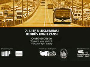 7. UITP Uluslararası Otobüs Konferansı İstanbul'da