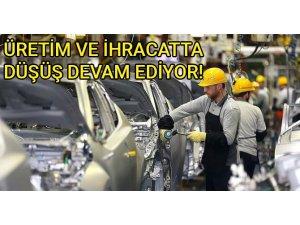 Üretim yüzde 11, İhracat yüzde 6 azaldı