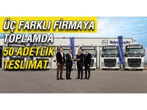 Volvo Trucks'tan 50 adetlik toplu teslimat