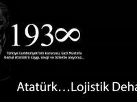 Atatürk…Lojistik Dehası…