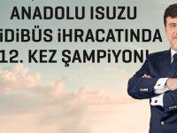 İhracat Şampiyonu Anadolu Isuzu Dünya Yollarında