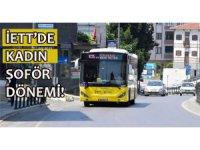 Otobüs A.Ş'de sonra İETT'de kadın şoför alıyor